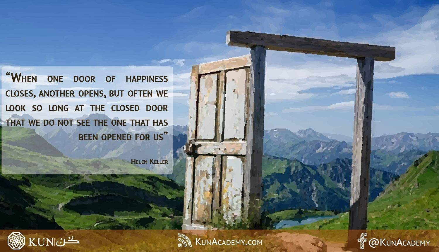 When one door of happiness closes another opens. \u201c & When one door of happiness closes another opens | | KUN